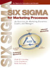 Six Sigma for Marketing Processes: An Overview for Marketing Executives, Leaders and Managers